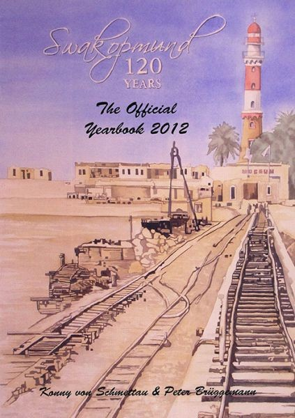 Swakopmund 120 Years – The Official Yearbook